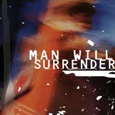 Man Will Surrender
